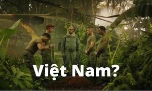 Trắc nghiệm bạn có dễ lầm tưởng cảnh trong Kong quay tại Việt Nam